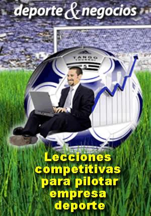 Lecciones competitivas para pilotar empresa deporte (1 ejemplar de 44 páginas)